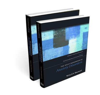 Группа авторов The Wiley Handbook of Anxiety Disorders alan felthous the international handbook on psychopathic disorders and the law volume ii