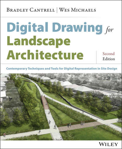 Фото - Bradley Cantrell Digital Drawing for Landscape Architecture diana balmori drawing and reinventing landscape