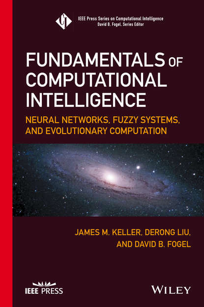 Derong Liu Fundamentals of Computational Intelligence. Neural Networks, Fuzzy Systems, and Evolutionary Computation intelligence in war