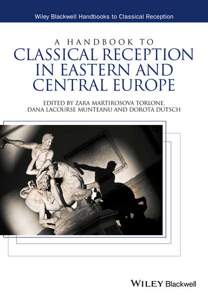 Zara Martirosova Torlone A Handbook to Classical Reception in Eastern and Central Europe friendly eastern border the case study of podlaskie voivodship