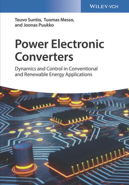 Фото - Teuvo Suntio Power Electronic Converters. Dynamics and Control in Conventional and Renewable Energy Applications cortes patricio predictive control of power converters and electrical drives