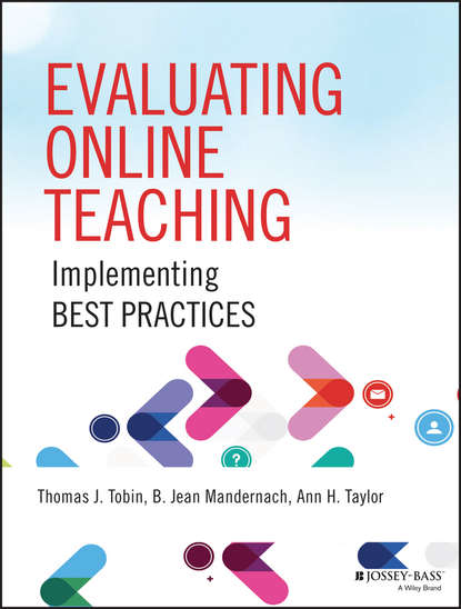 Thomas Tobin J. Evaluating Online Teaching. Implementing Best Practices