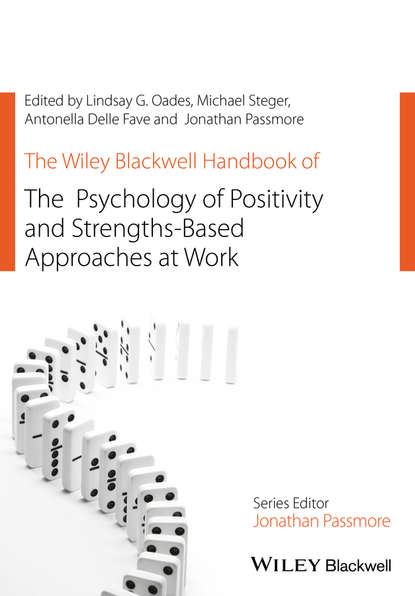Jonathan Passmore The Wiley Blackwell Handbook of the Psychology of Positivity and Strengths-Based Approaches at Work jeffrey kleinberg l the wiley blackwell handbook of group psychotherapy