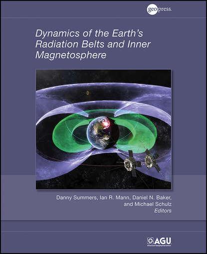 Группа авторов Dynamics of the Earth's Radiation Belts and Inner Magnetosphere группа авторов dynamics of the earth s radiation belts and inner magnetosphere