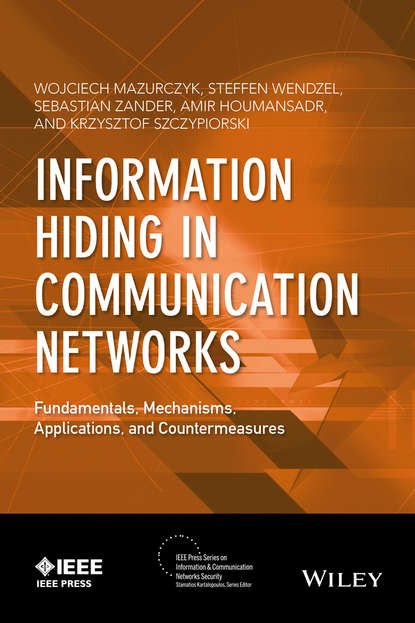Wojciech Mazurczyk Information Hiding in Communication Networks carlos josé castillo information and influence propagation in social networks