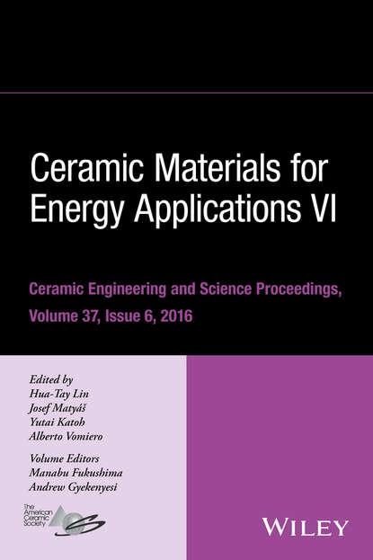 Фото - Группа авторов Ceramic Materials for Energy Applications VI thomas fischer developments in strategic ceramic materials a collection of papers presented at the 39th international conference on advanced ceramics and composites january 25 30 2015 daytona beach florida