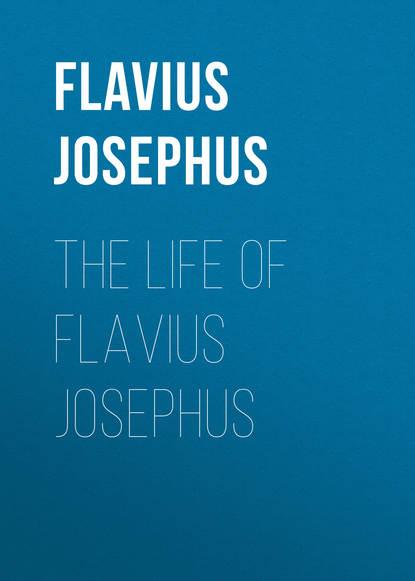 Flavius Josephus The Life of Flavius Josephus flavius josephus against apion