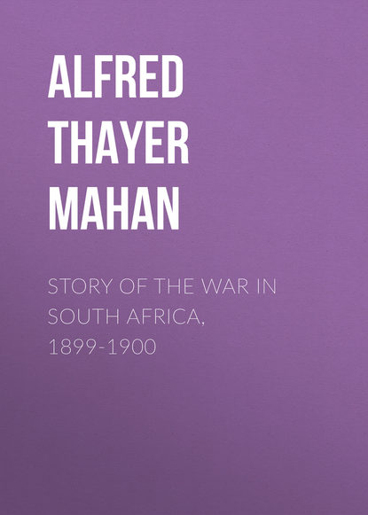 Фото - Alfred Thayer Mahan Story of the War in South Africa, 1899-1900 w basil worsfold lord milner s work in south africa