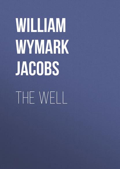 William Wymark Jacobs The Well недорого