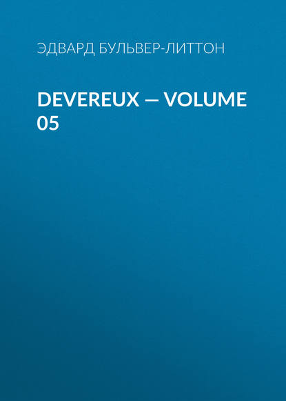 Фото - Эдвард Бульвер-Литтон Devereux — Volume 05 эдвард бульвер литтон devereux volume 05