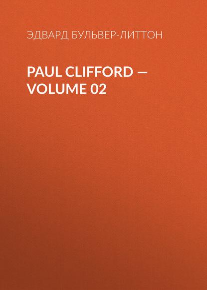 Фото - Эдвард Бульвер-Литтон Paul Clifford — Volume 02 эдвард бульвер литтон devereux volume 05