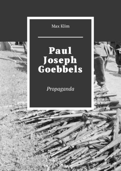 Фото - Max Klim Paul Joseph Goebbels. Propaganda max klim goebbels propaganda paul joseph goebbels biografia foto vida pessoal
