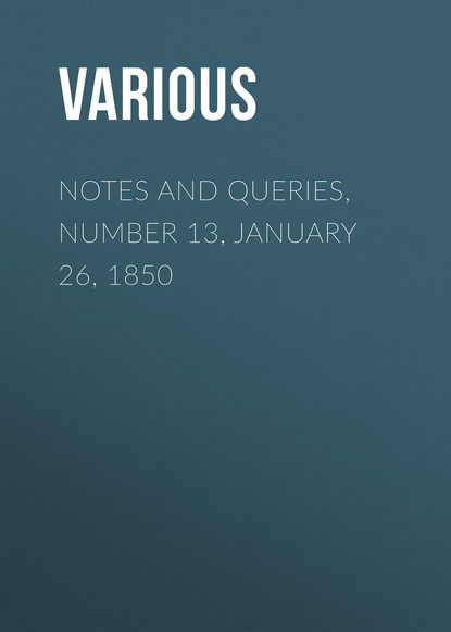 Notes and Queries, Number 13, January 26, 1850