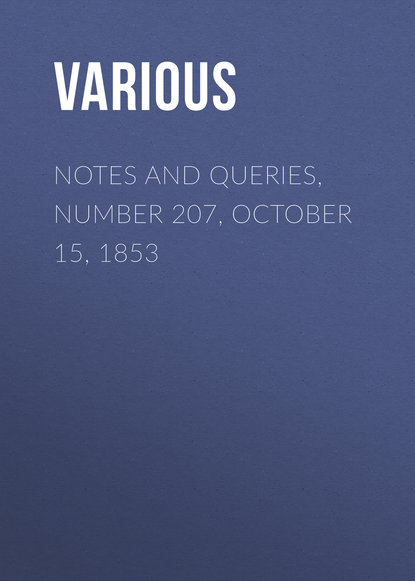 Notes and Queries, Number 207, October 15, 1853