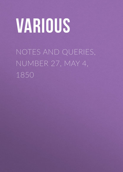 Notes and Queries, Number 27, May 4, 1850