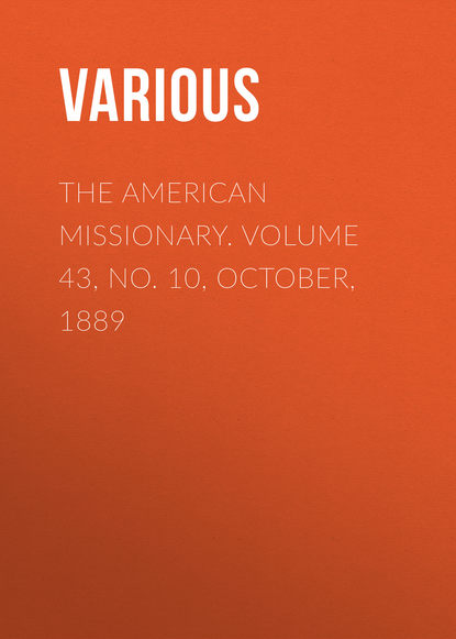 The American Missionary. Volume 43, No. 10, October, 1889