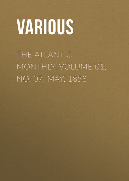 The Atlantic Monthly, Volume 01, No. 07, May, 1858