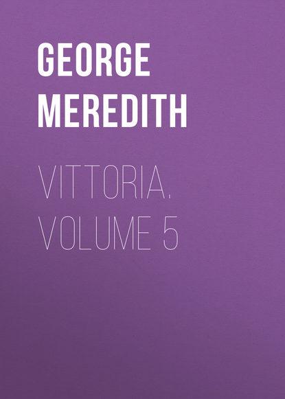 Vittoria. Volume 5