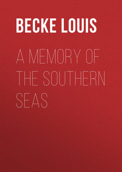 Becke Louis A Memory Of The Southern Seas becke louis the naval pioneers of australia