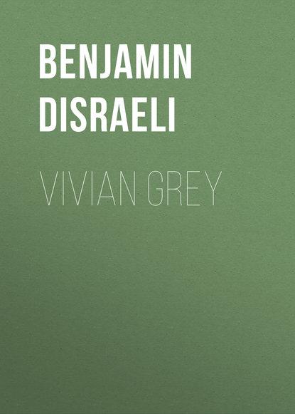Benjamin Disraeli Vivian Grey кроссовки vivian royal vivian royal vi809awgisn1