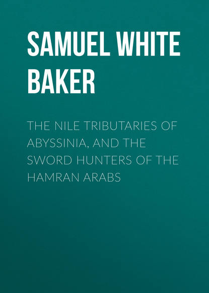 Фото - Samuel White Baker The Nile Tributaries of Abyssinia, and the Sword Hunters of the Hamran Arabs samuel alexander white the hunt pack