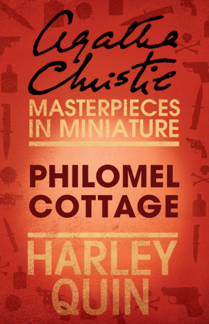 Агата Кристи Philomel Cottage: An Agatha Christie Short Story