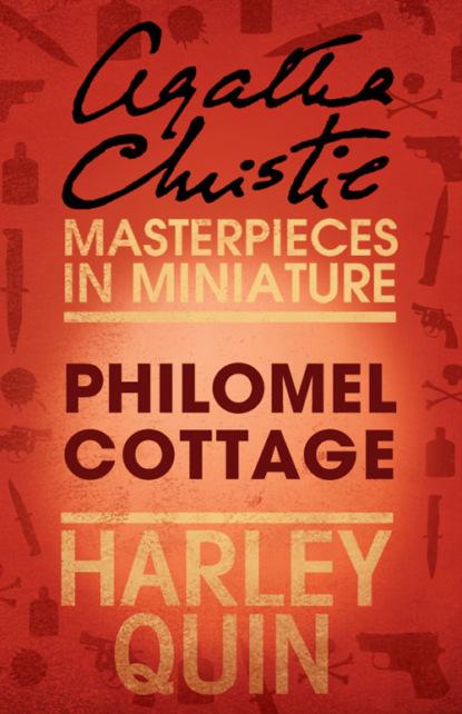 Агата Кристи Philomel Cottage: An Agatha Christie Short Story фото