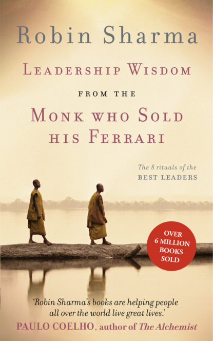 Робин Шарма Leadership Wisdom from the Monk Who Sold His Ferrari: The 8 Rituals of the Best Leaders робин шарма life lessons from the monk who sold his ferrari