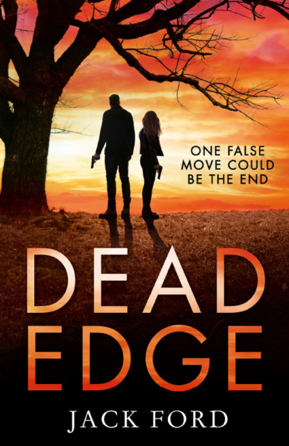 Jack Ford Dead Edge: the gripping political thriller for fans of Lee Child j thomas ford the patsy returns