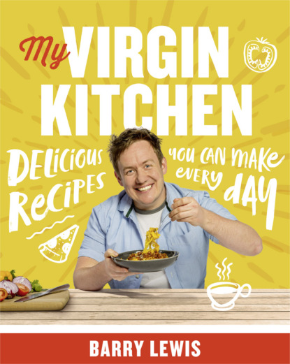 Barry Lewis My Virgin Kitchen: Delicious recipes you can make every day