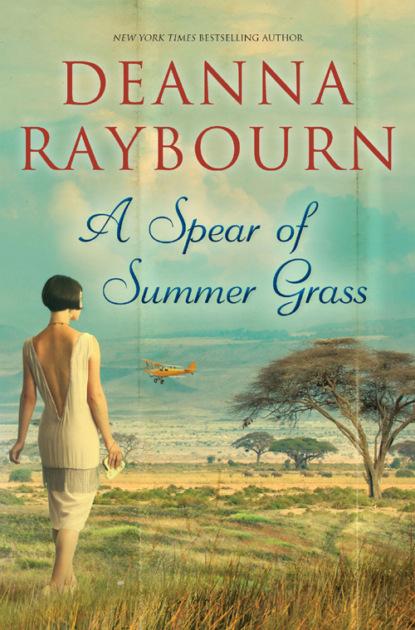 Deanna Raybourn A Spear of Summer Grass deanna raybourn tempo de segredos