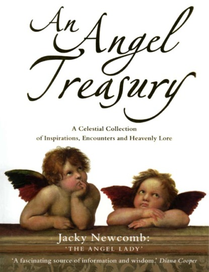 Jacky Newcomb An Angel Treasury: A Celestial Collection of Inspirations, Encounters and Heavenly Lore
