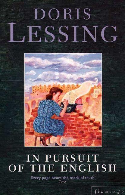 Дорис Лессинг In Pursuit of the English doris lessing through the tunnel