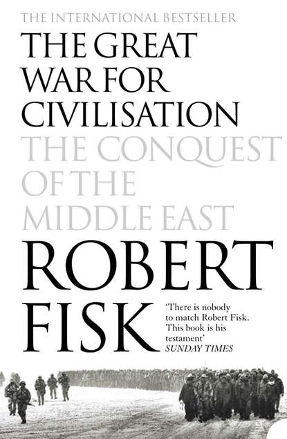 sabaton the great war cd Robert Fisk The Great War for Civilisation: The Conquest of the Middle East