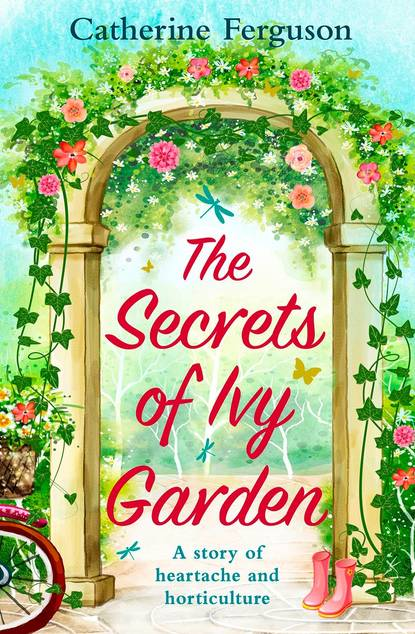 Catherine Ferguson The Secrets of Ivy Garden: A heartwarming tale perfect for relaxing on the grass the secrets of ivy garden