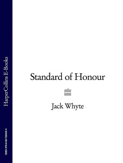 Jack Whyte Standard of Honour jack whyte knights of the black and white book one