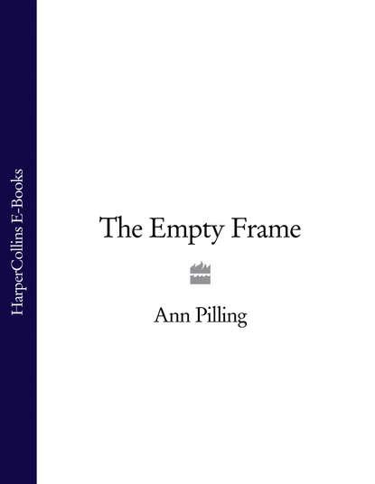 Ann Pilling The Empty Frame