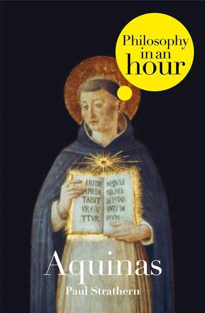 Фото - Paul Strathern Thomas Aquinas: Philosophy in an Hour thomas aquinas treatise on law