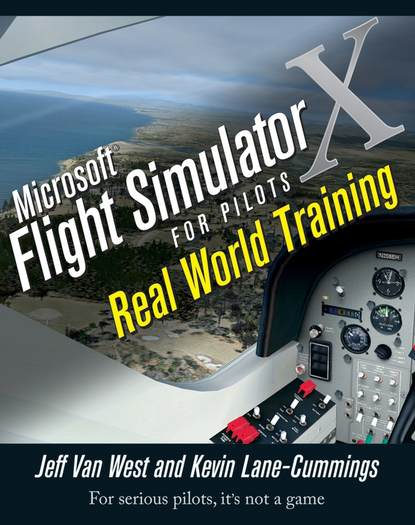 Microsoft Flight Simulator X For Pilots. Real World Training