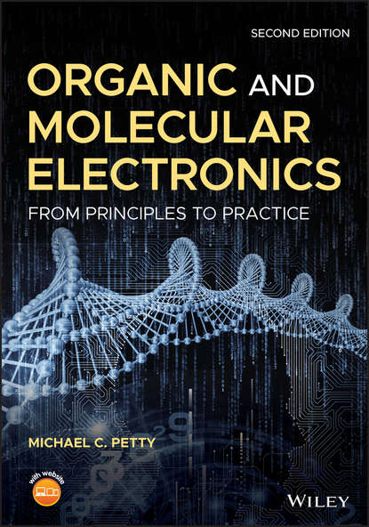 Michael Petty C. Organic and Molecular Electronics. From Principles to Practice