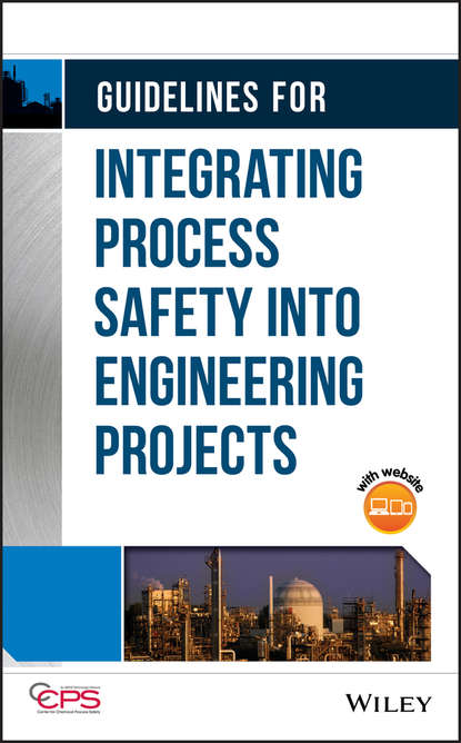 Фото - CCPS (Center for Chemical Process Safety) Guidelines for Integrating Process Safety into Engineering Projects jean claude andré process engineering renewal 2