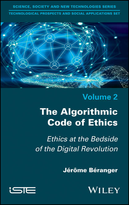 Jerome Beranger The Algorithmic Code of Ethics. Ethics at the Bedside of the Digital Revolution avigdor zonnenshain systems engineering in the fourth industrial revolution