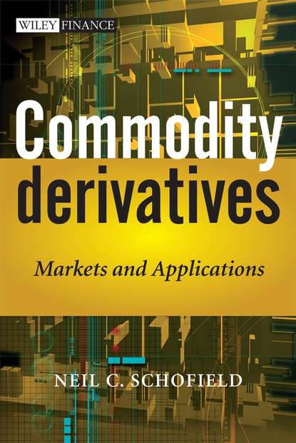 Neil Schofield C. Commodity Derivatives. Markets and Applications schofield neil c trading the fixed income inflation and credit markets a relative value guide