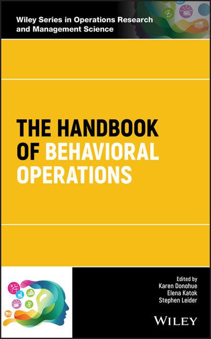 Фото - Karen Donohue The Handbook of Behavioral Operations philip bromiley the behavioral foundations of strategic management