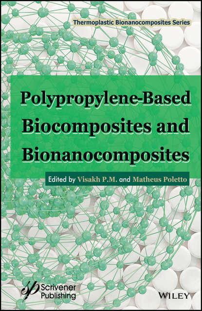 Фото - Matheus Poletto Polypropylene-Based Biocomposites and Bionanocomposites mineo mizuno advances in bioceramics and biocomposites