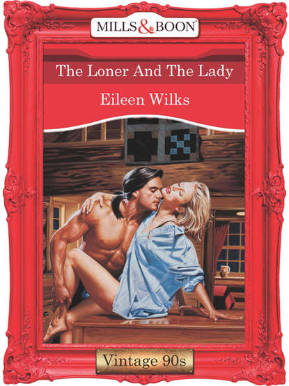 Eileen Wilks The Loner And The Lady eileen wilks the loner and the lady