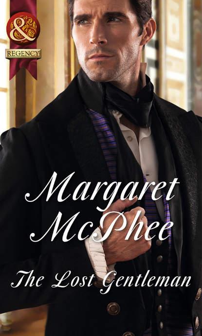 Margaret McPhee The Lost Gentleman margaret mcphee the regency season gentleman rogues the gentleman rogue the lost gentleman