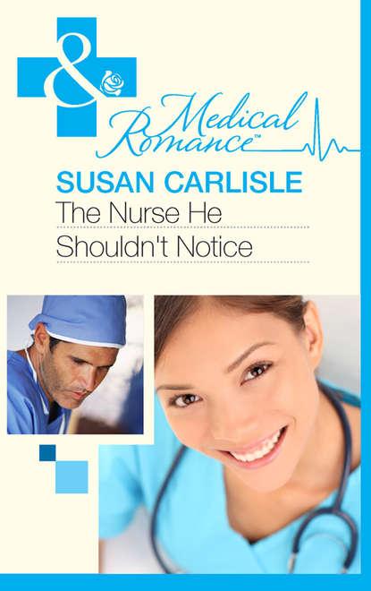 Susan Carlisle The Nurse He Shouldn't Notice susan carlisle wbrew wszystkiemu
