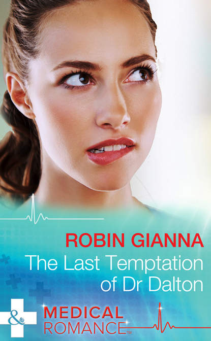 Robin Gianna The Last Temptation of Dr. Dalton cami dalton pleasure to the max