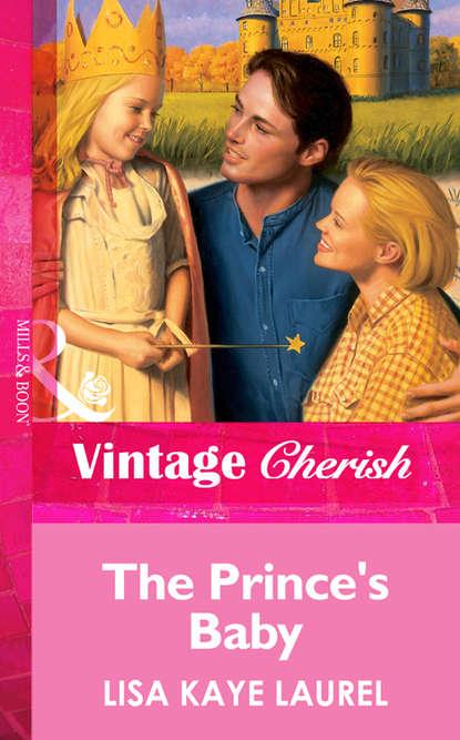 Фото - Lisa Laurel Kaye The Prince's Baby lisa laurel kaye the prince s bride